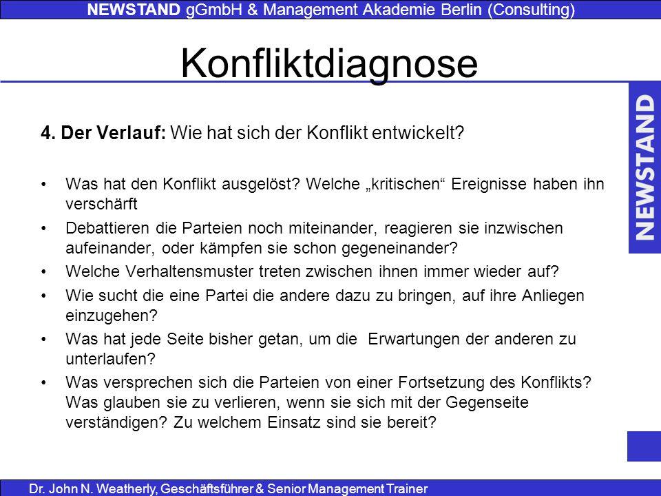 NEWSTAND gGmbH & Management Akademie Berlin (Consulting) Dr. John N. Weatherly, Geschäftsführer & Senior Management Trainer Konfliktdiagnose 4. Der Ve
