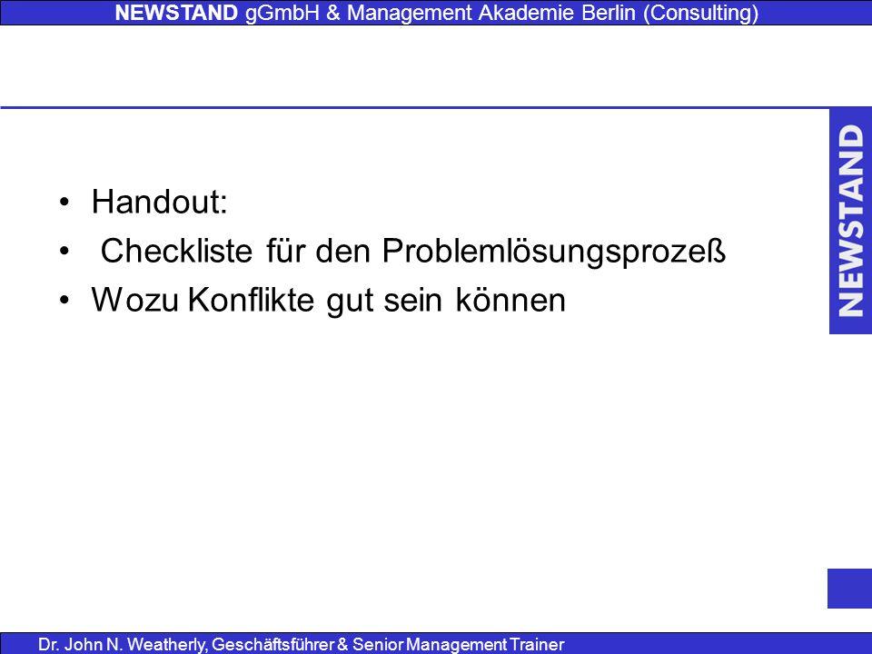 NEWSTAND gGmbH & Management Akademie Berlin (Consulting) Dr. John N. Weatherly, Geschäftsführer & Senior Management Trainer Handout: Checkliste für de