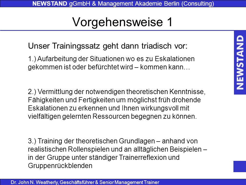 NEWSTAND gGmbH & Management Akademie Berlin (Consulting) Dr. John N. Weatherly, Geschäftsführer & Senior Management Trainer Unser Trainingssatz geht d