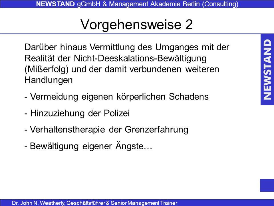 NEWSTAND gGmbH & Management Akademie Berlin (Consulting) Dr. John N. Weatherly, Geschäftsführer & Senior Management Trainer Darüber hinaus Vermittlung