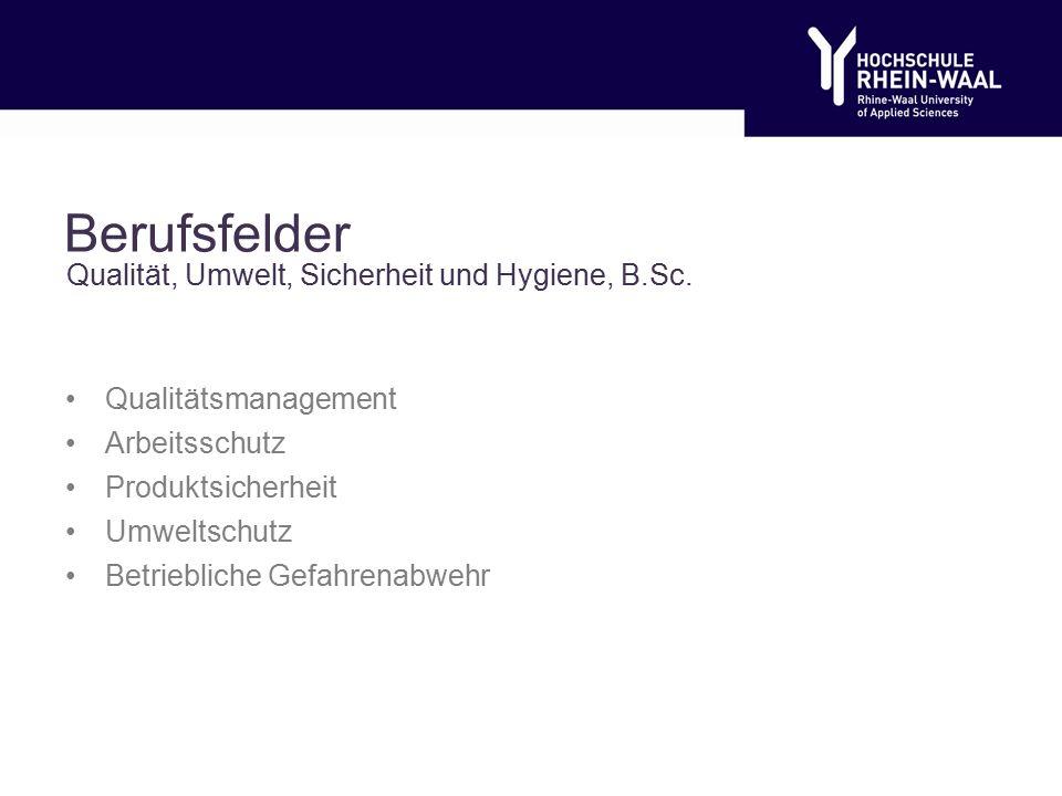 Berufsfelder Qualitätsmanagement Arbeitsschutz Produktsicherheit Umweltschutz Betriebliche Gefahrenabwehr Qualität, Umwelt, Sicherheit und Hygiene, B.Sc.