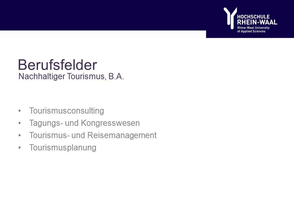 Berufsfelder Tourismusconsulting Tagungs- und Kongresswesen Tourismus- und Reisemanagement Tourismusplanung Nachhaltiger Tourismus, B.A.