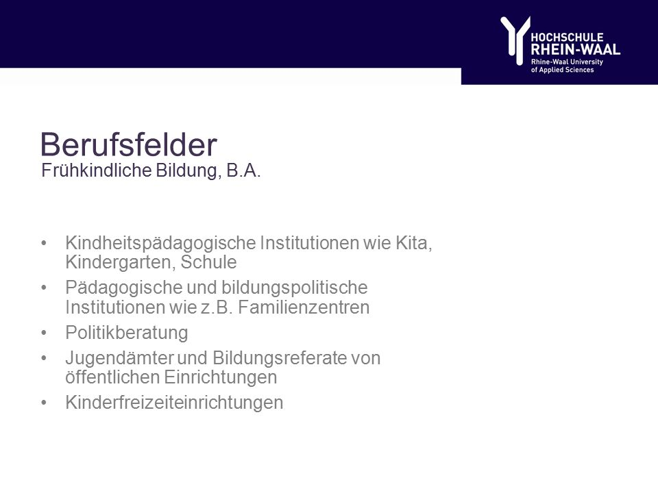 Berufsfelder Kindheitspädagogische Institutionen wie Kita, Kindergarten, Schule Pädagogische und bildungspolitische Institutionen wie z.B.