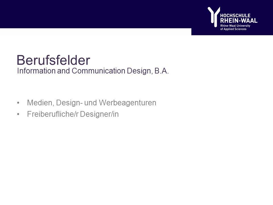 Berufsfelder Medien, Design- und Werbeagenturen Freiberufliche/r Designer/in Information and Communication Design, B.A.