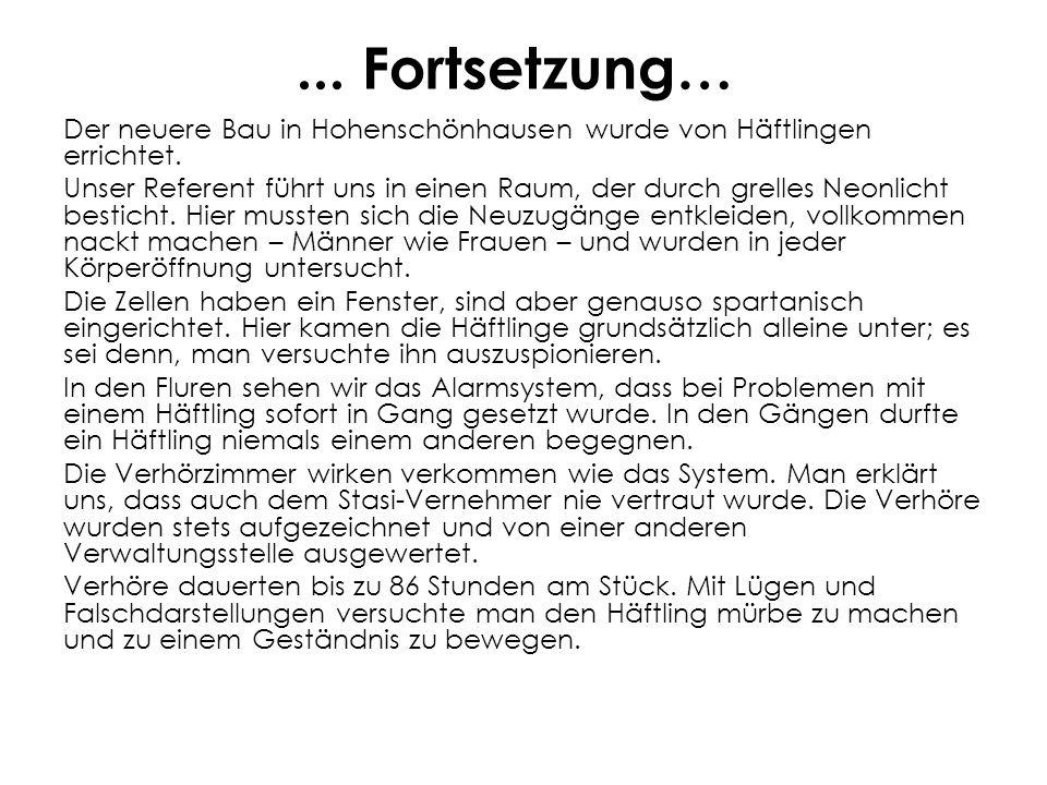 ... Fortsetzung… Der neuere Bau in Hohenschönhausen wurde von Häftlingen errichtet.