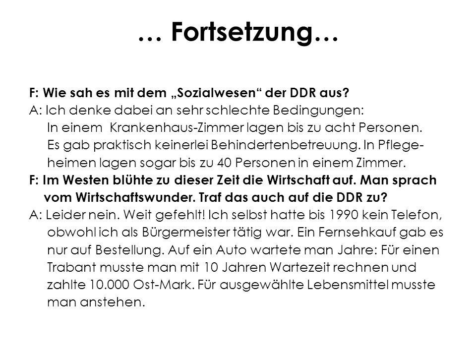 """… Fortsetzung… F: Wie sah es mit dem """"Sozialwesen der DDR aus."""
