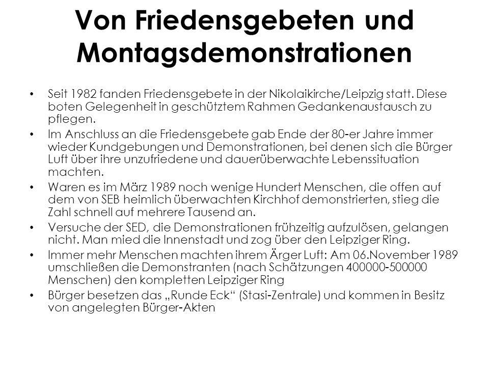 Von Friedensgebeten und Montagsdemonstrationen Seit 1982 fanden Friedensgebete in der Nikolaikirche/Leipzig statt.