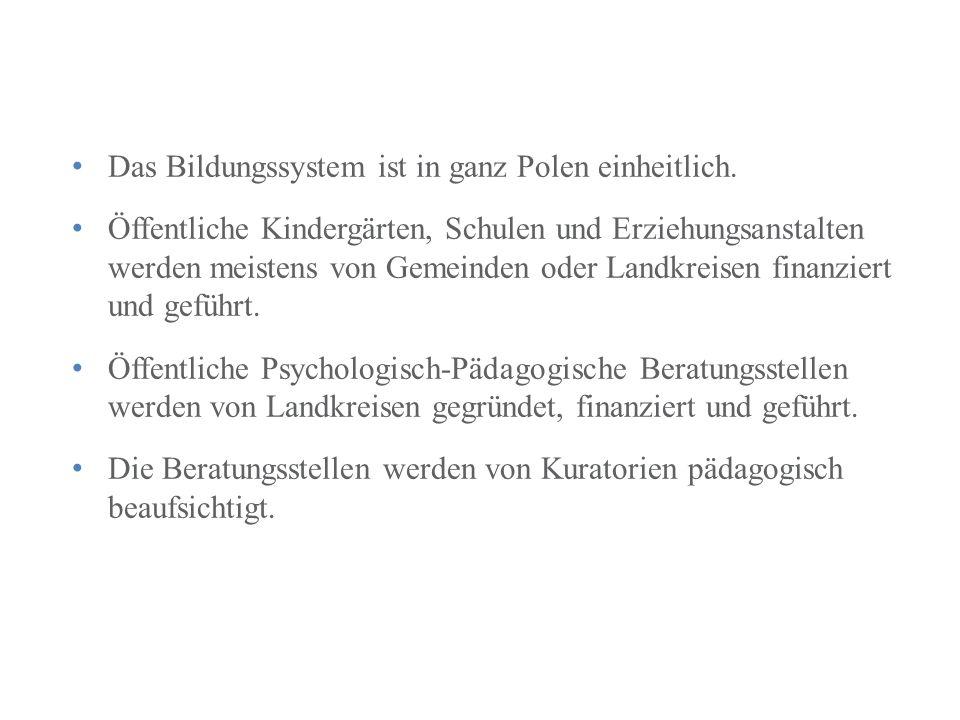 Das Bildungssystem ist in ganz Polen einheitlich.