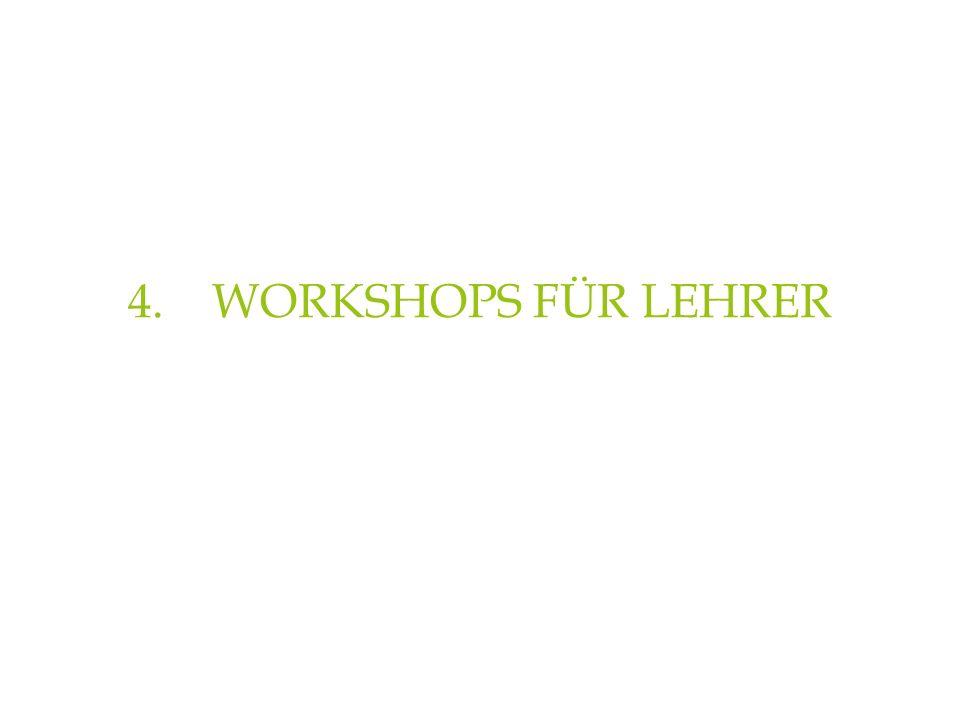 4. WORKSHOPS FÜR LEHRER