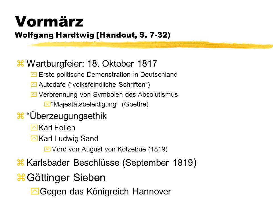 Vormärz Wolfgang Hardtwig [Handout, S. 7-32) zWartburgfeier: 18.