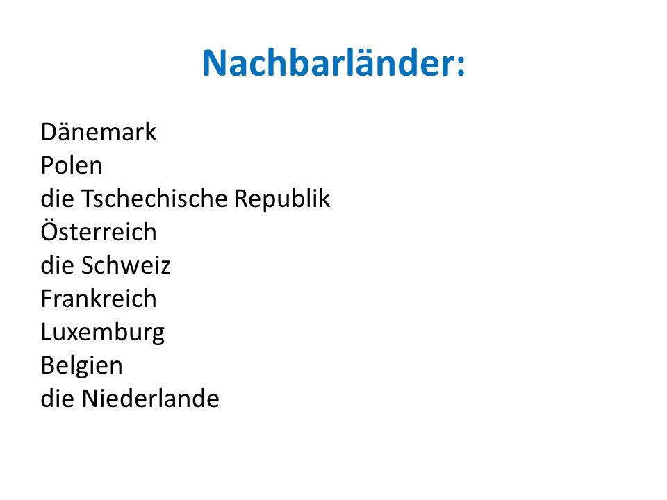 Dänemark Polen die Tschechische Republik Österreich die Schweiz Frankreich Luxemburg Belgien die Niederlande