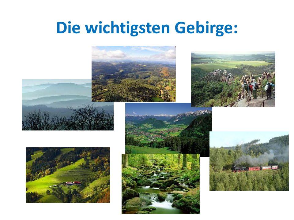 Die wichtigsten Gebirge: