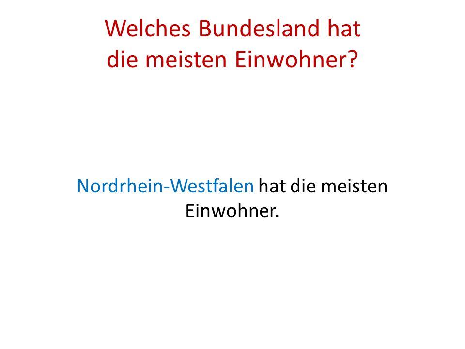 Welches Bundesland hat die meisten Einwohner? Nordrhein-Westfalen hat die meisten Einwohner.