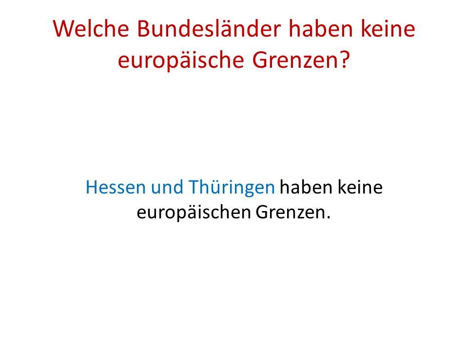 Welche Bundesländer haben keine europäische Grenzen.