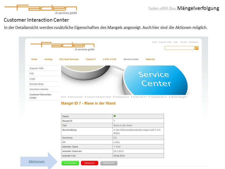 faden.xRM.Bau. Mängelverfolgung Customer Interaction Center In der Detailansicht werden zusätzliche Eigenschaften des Mangels angezeigt. Auch hier sin