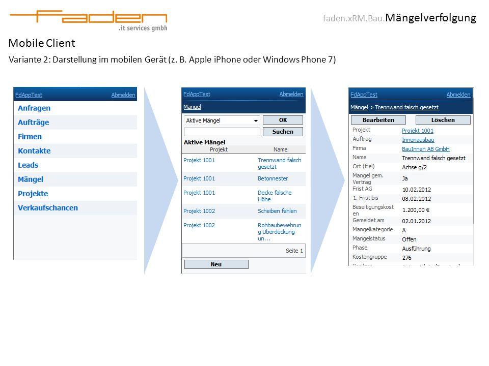 faden.xRM.Bau. Mängelverfolgung Mobile Client Variante 2: Darstellung im mobilen Gerät (z.
