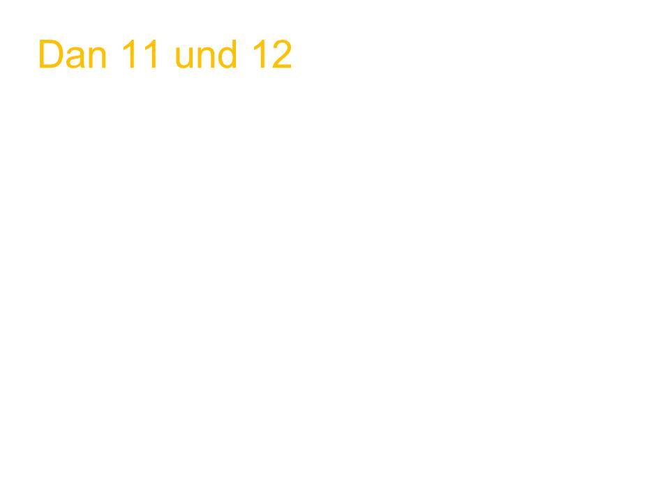 Dan 11 und 12
