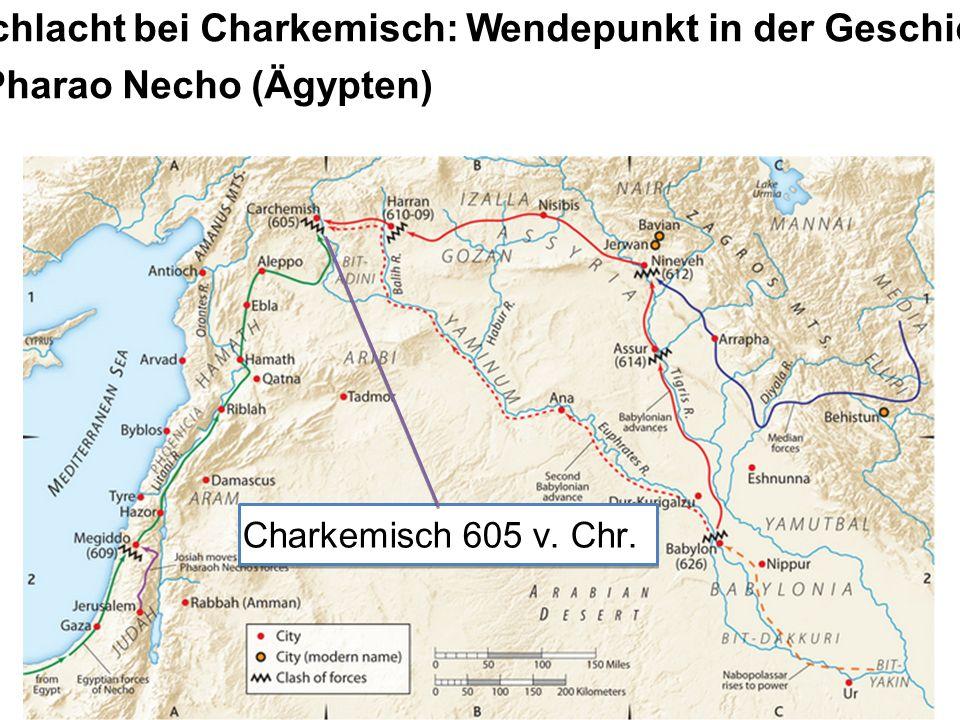 April-Juni 605 v. Chr. Schlacht bei Charkemisch: Wendepunkt in der Geschichte des Nahen Ostens. Nebukadnezar besiegt Pharao Necho (Ägypten)