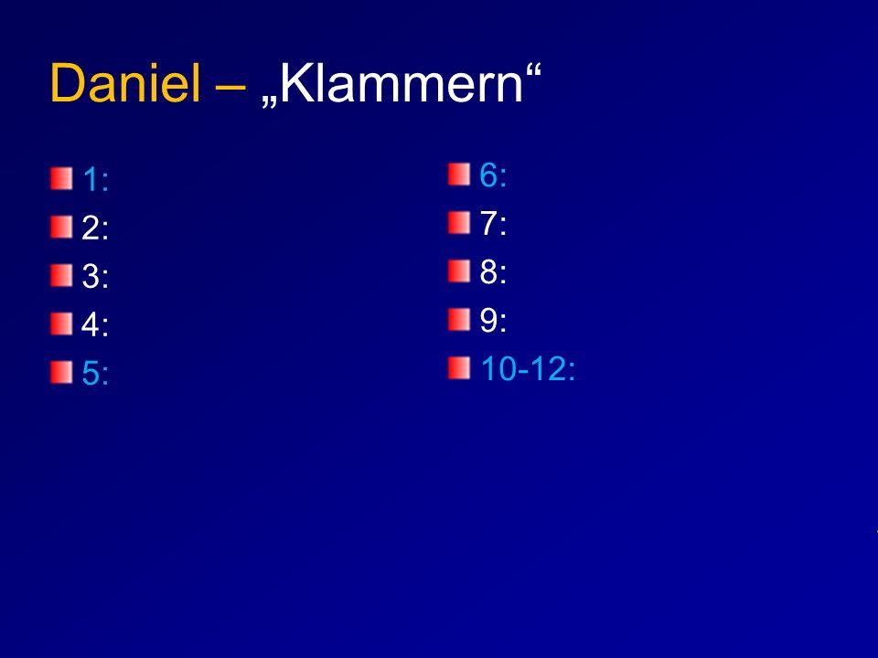 "Daniel – ""Klammern"" 1: 2: 3: 4: 5: 6: 7: 8: 9: 10-12:"
