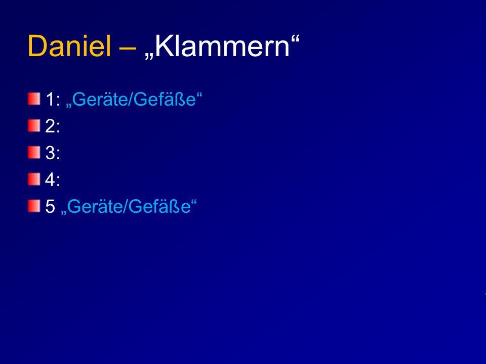 """Daniel – """"Klammern"""" 1: """"Geräte/Gefäße"""" 2: 3: 4: 5 """"Geräte/Gefäße"""""""