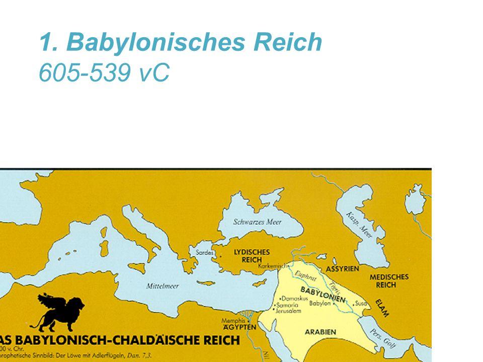 1. Babylonisches Reich 605-539 vC