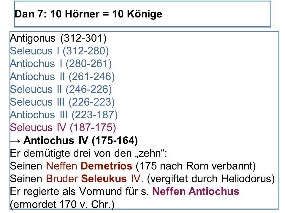 Antigonus (312-301) Seleucus I (312-280) Antiochus I (280-261) Antiochus II (261-246) Seleucus II (246-226) Seleucus III (226-223) Antiochus III (223-
