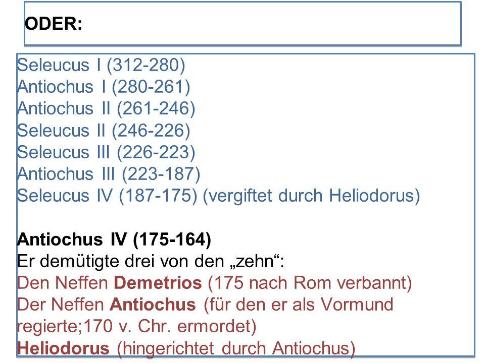 Seleucus I (312-280) Antiochus I (280-261) Antiochus II (261-246) Seleucus II (246-226) Seleucus III (226-223) Antiochus III (223-187) Seleucus IV (18