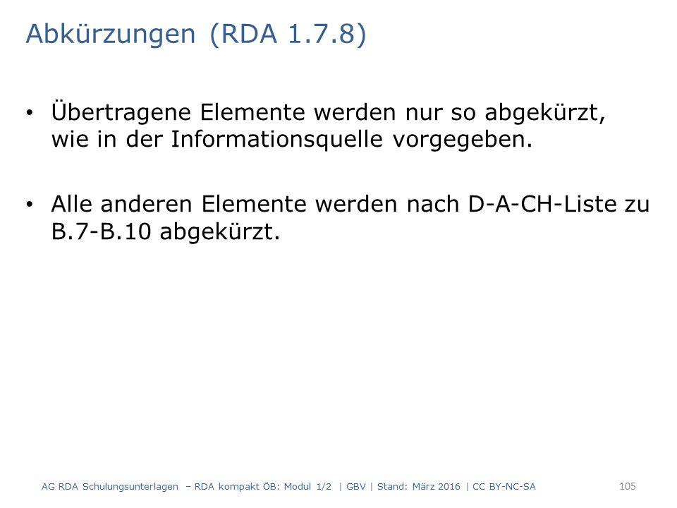 Übertragene Elemente werden nur so abgekürzt, wie in der Informationsquelle vorgegeben. Alle anderen Elemente werden nach D-A-CH-Liste zu B.7-B.10 abg