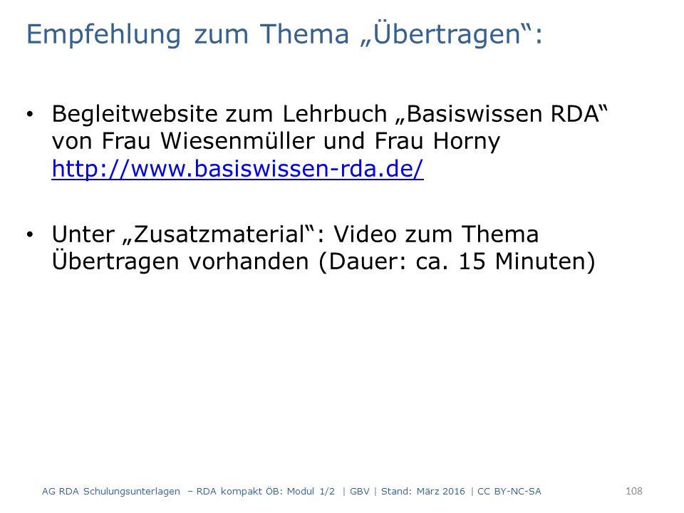 """Empfehlung zum Thema """"Übertragen : Begleitwebsite zum Lehrbuch """"Basiswissen RDA von Frau Wiesenmüller und Frau Horny http://www.basiswissen-rda.de/ http://www.basiswissen-rda.de/ Unter """"Zusatzmaterial : Video zum Thema Übertragen vorhanden (Dauer: ca."""