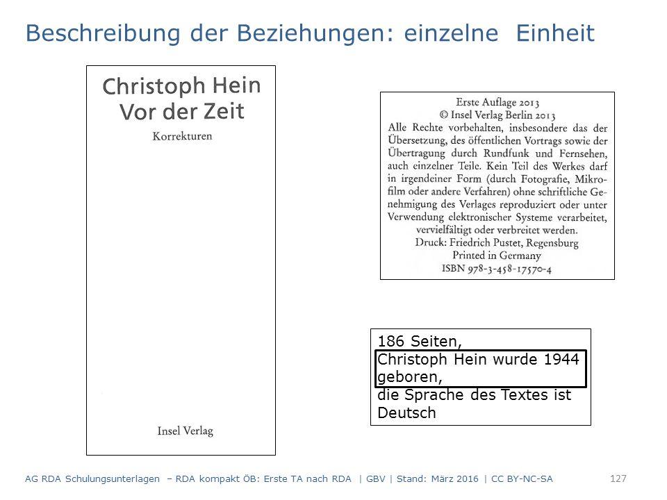 186 Seiten, Christoph Hein wurde 1944 geboren, die Sprache des Textes ist Deutsch Beschreibung der Beziehungen: einzelne Einheit 127 AG RDA Schulungsunterlagen – RDA kompakt ÖB: Erste TA nach RDA | GBV | Stand: März 2016 | CC BY-NC-SA