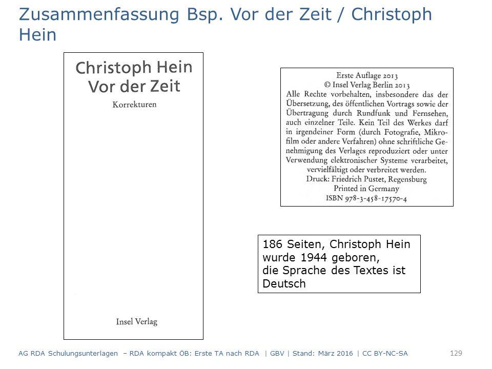 Zusammenfassung Bsp. Vor der Zeit / Christoph Hein 186 Seiten, Christoph Hein wurde 1944 geboren, die Sprache des Textes ist Deutsch 129 AG RDA Schulu