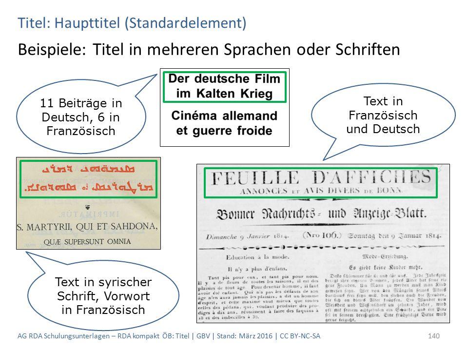 11 Beiträge in Deutsch, 6 in Französisch Titel: Haupttitel (Standardelement) Beispiele: Titel in mehreren Sprachen oder Schriften Text in syrischer Sc