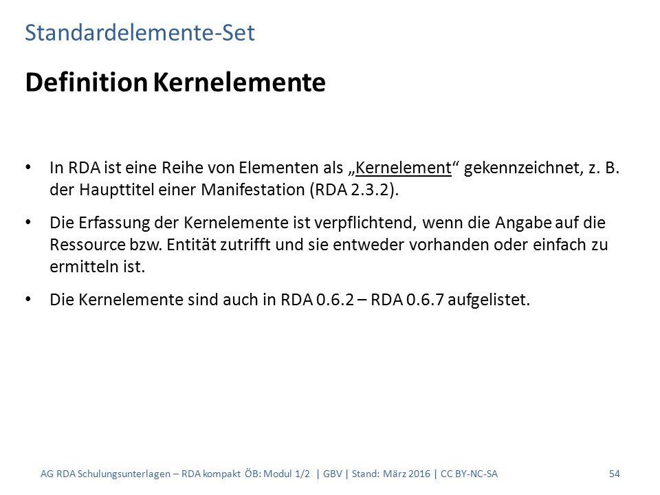 """Standardelemente-Set Definition Kernelemente In RDA ist eine Reihe von Elementen als """"Kernelement"""" gekennzeichnet, z. B. der Haupttitel einer Manifest"""