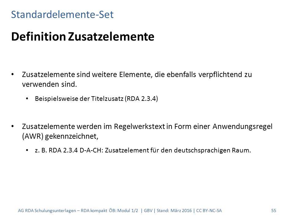 Standardelemente-Set Definition Zusatzelemente Zusatzelemente sind weitere Elemente, die ebenfalls verpflichtend zu verwenden sind. Beispielsweise der