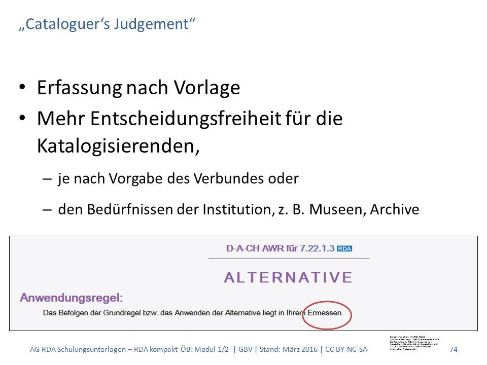 """""""Cataloguer's Judgement"""" Erfassung nach Vorlage Mehr Entscheidungsfreiheit für die Katalogisierenden, – je nach Vorgabe des Verbundes oder – den Bedür"""