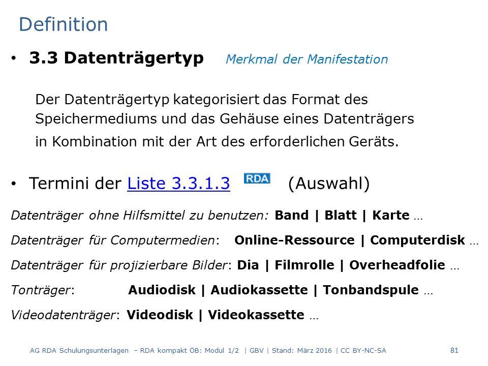 Definition 3.3 Datenträgertyp Merkmal der Manifestation Der Datenträgertyp kategorisiert das Format des Speichermediums und das Gehäuse eines Datenträ