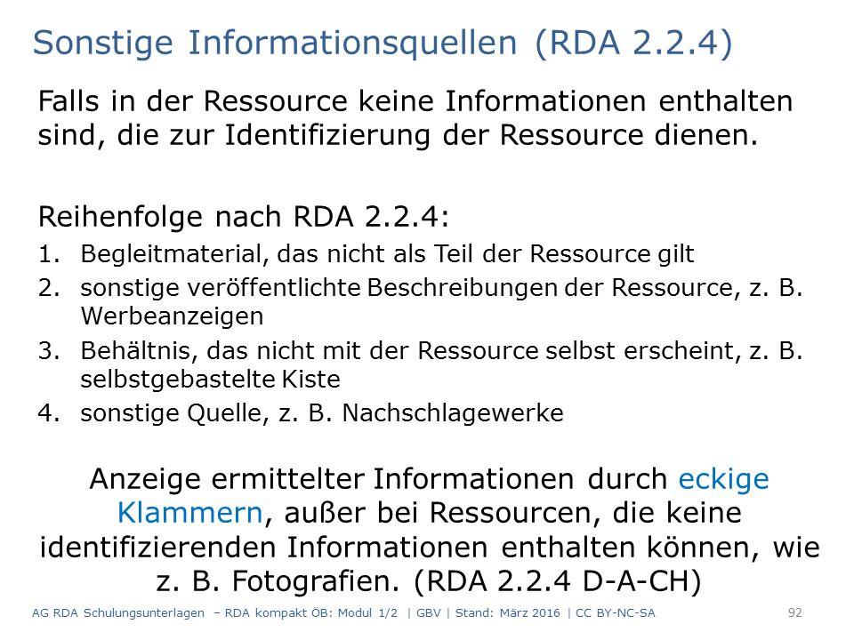 Sonstige Informationsquellen (RDA 2.2.4) Falls in der Ressource keine Informationen enthalten sind, die zur Identifizierung der Ressource dienen.