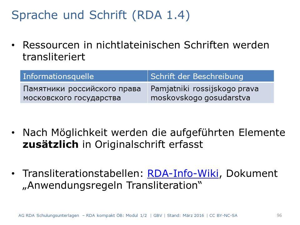 Ressourcen in nichtlateinischen Schriften werden transliteriert Nach Möglichkeit werden die aufgeführten Elemente zusätzlich in Originalschrift erfass