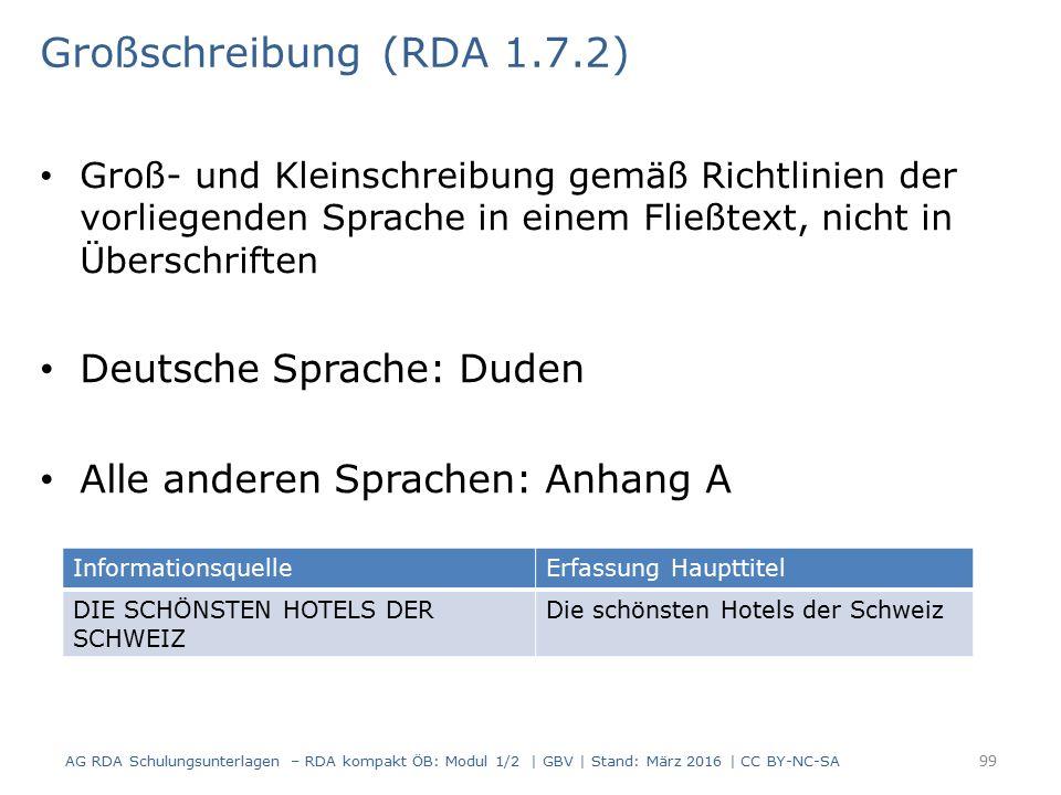 Großschreibung (RDA 1.7.2) Groß- und Kleinschreibung gemäß Richtlinien der vorliegenden Sprache in einem Fließtext, nicht in Überschriften Deutsche Sp