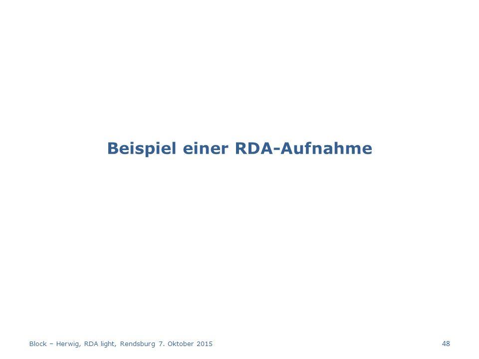 Beispiel einer RDA-Aufnahme Block – Herwig, RDA light, Rendsburg 7. Oktober 2015 48
