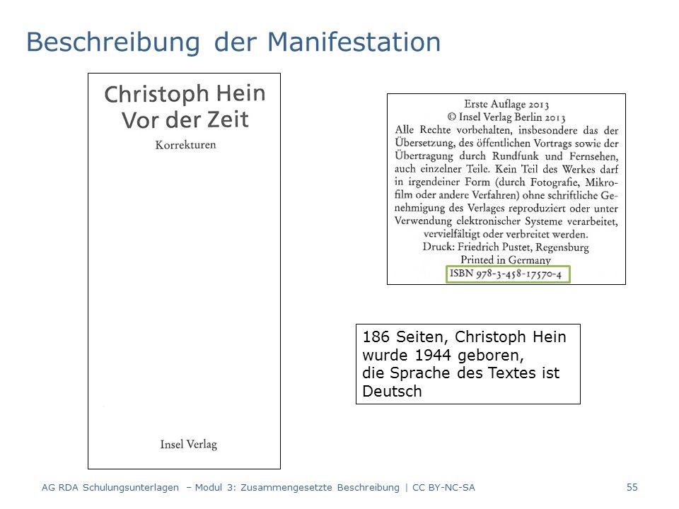 Beschreibung der Manifestation 186 Seiten, Christoph Hein wurde 1944 geboren, die Sprache des Textes ist Deutsch 55 AG RDA Schulungsunterlagen – Modul 3: Zusammengesetzte Beschreibung | CC BY-NC-SA