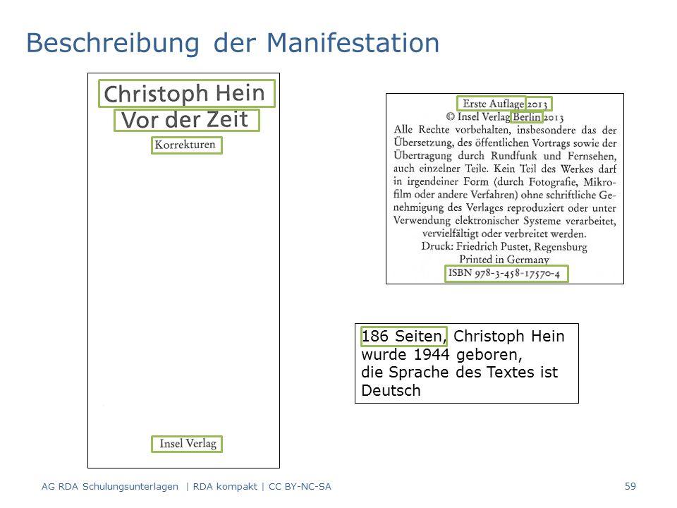 Beschreibung der Manifestation 186 Seiten, Christoph Hein wurde 1944 geboren, die Sprache des Textes ist Deutsch AG RDA Schulungsunterlagen | RDA kompakt | CC BY-NC-SA 59