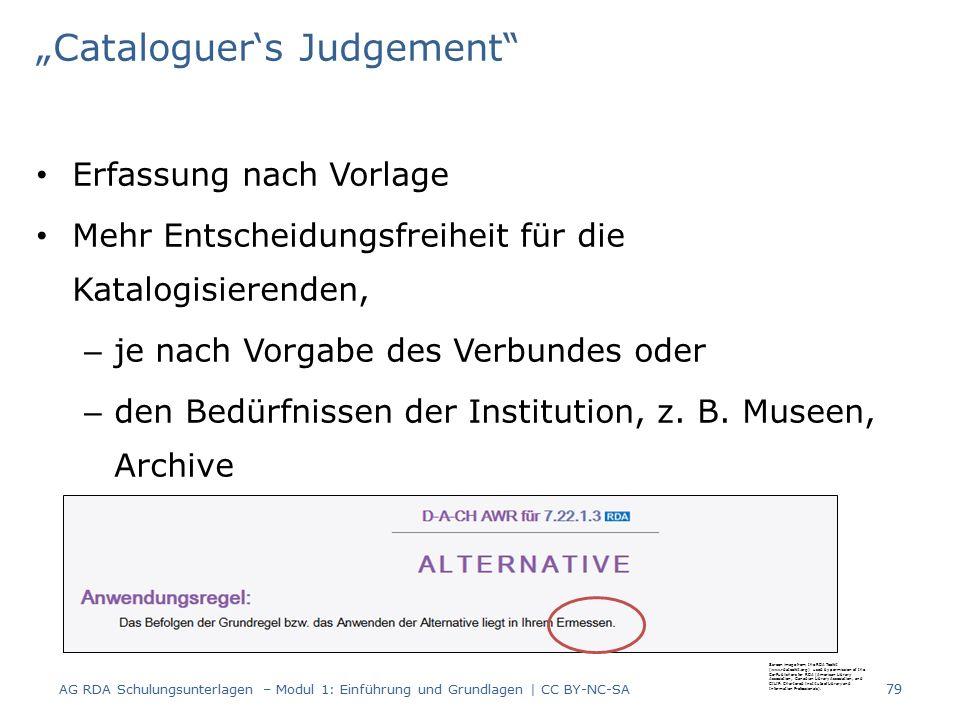 """""""Cataloguer's Judgement Erfassung nach Vorlage Mehr Entscheidungsfreiheit für die Katalogisierenden, – je nach Vorgabe des Verbundes oder – den Bedürfnissen der Institution, z."""