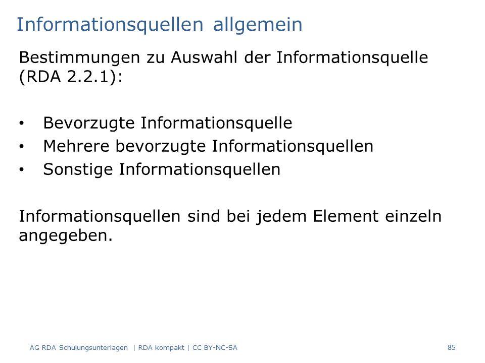 Bestimmungen zu Auswahl der Informationsquelle (RDA 2.2.1): Bevorzugte Informationsquelle Mehrere bevorzugte Informationsquellen Sonstige Informationsquellen Informationsquellen sind bei jedem Element einzeln angegeben.