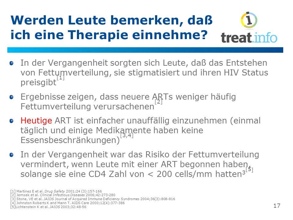 Werden Leute bemerken, daß ich eine Therapie einnehme? In der Vergangenheit sorgten sich Leute, daß das Entstehen von Fettumverteilung, sie stigmatisi