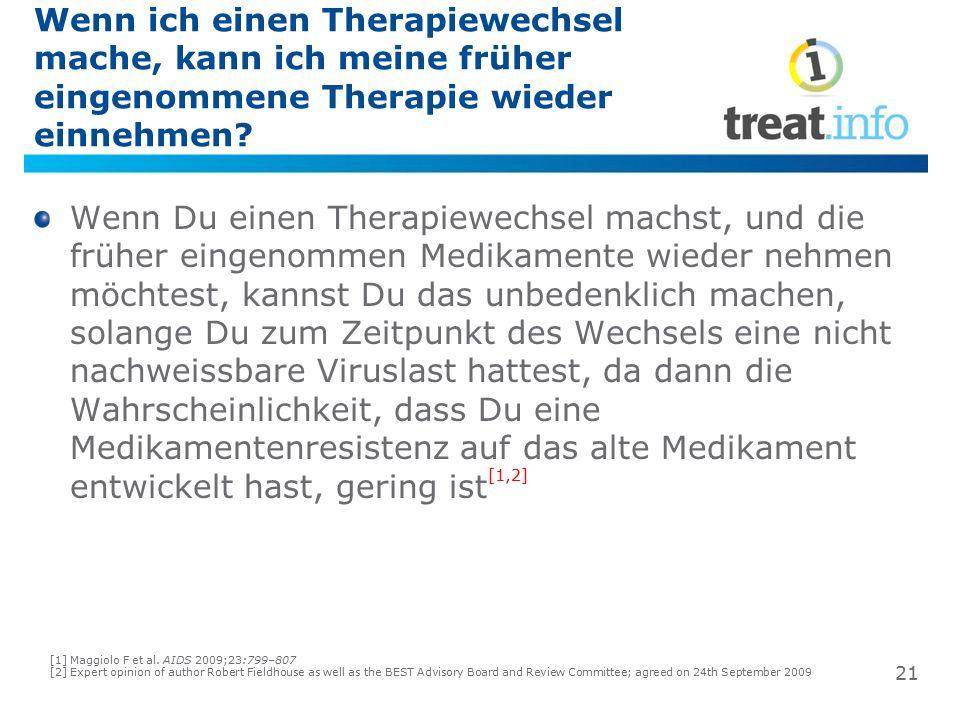 Wenn ich einen Therapiewechsel mache, kann ich meine früher eingenommene Therapie wieder einnehmen? Wenn Du einen Therapiewechsel machst, und die früh
