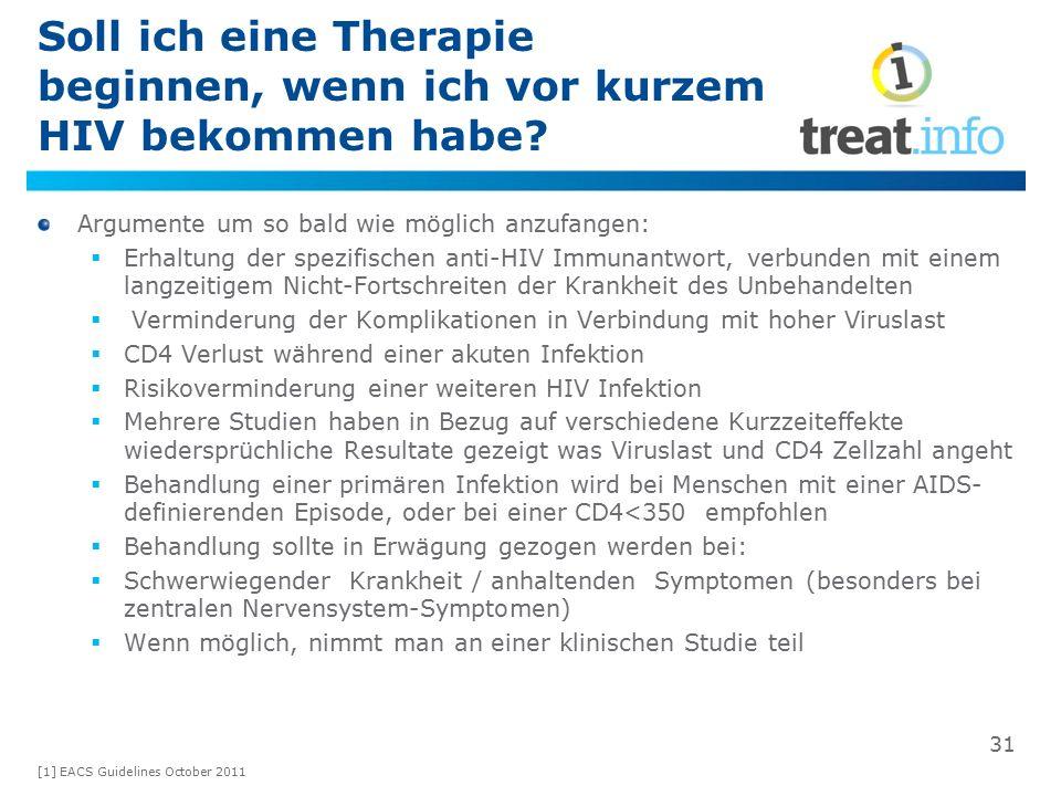 Soll ich eine Therapie beginnen, wenn ich vor kurzem HIV bekommen habe? Argumente um so bald wie möglich anzufangen:  Erhaltung der spezifischen anti