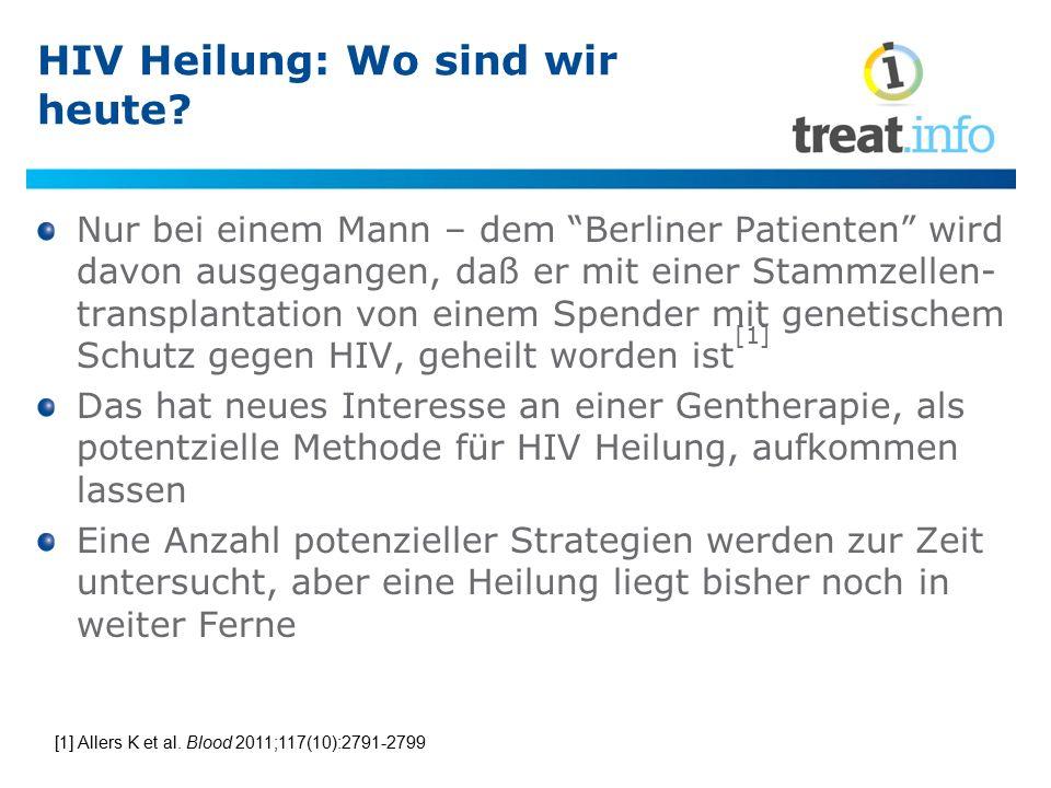 """HIV Heilung: Wo sind wir heute? Nur bei einem Mann – dem """"Berliner Patienten"""" wird davon ausgegangen, daß er mit einer Stammzellen- transplantation vo"""