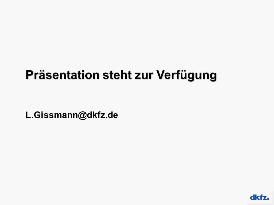 Präsentation steht zur Verfügung L.Gissmann@dkfz.de