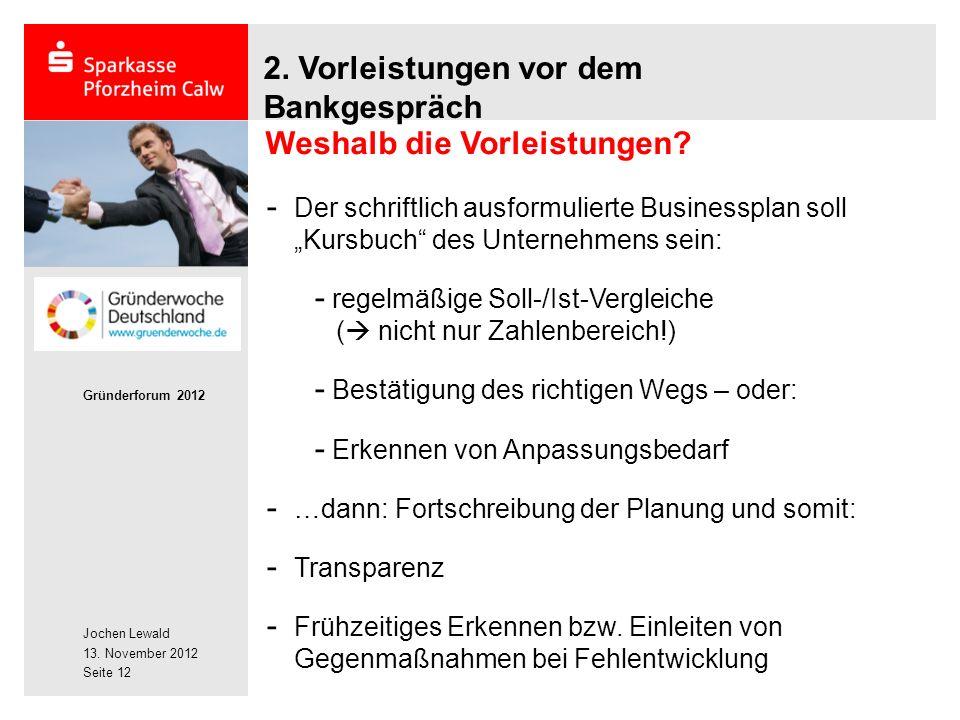 Jochen Lewald 13. November 2012 Gründerforum 2012 Seite 12 2.
